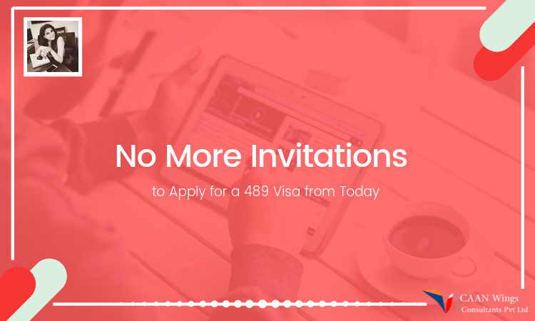 No More Invitations to Apply for a 489 Visa from Today