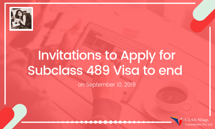 Invitations to Apply for Subclass 489 Visa to end on